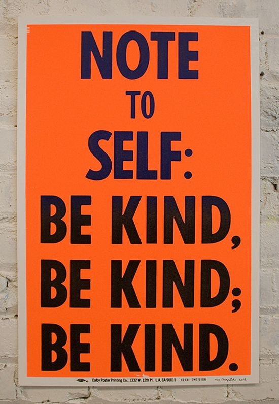 Note to self: be kind